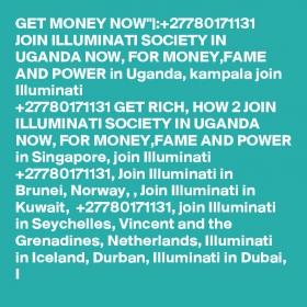 Benefits Of Joining Illuminati in U.K.+27788676511